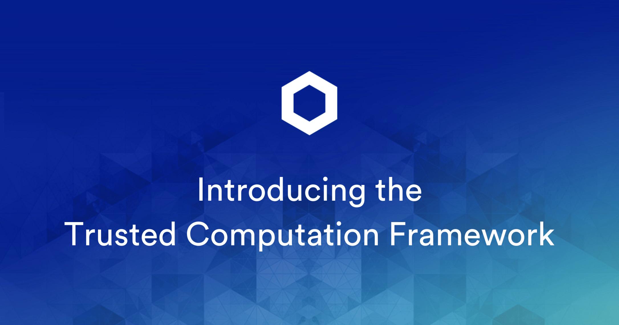 Chainlink führt Trusted Computation Framework und Attested Oracles ein